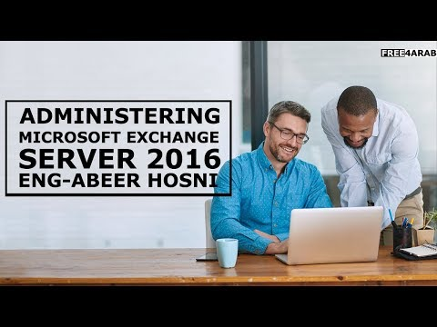 06-Administering Microsoft Exchange Server 2016 (Managing Recipient Objects 3) By Abeer Hosni