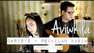 Video Chrisye - Pergilah Kasih (Aviwkila Cover) MP3, 3GP, MP4, WEBM, AVI, FLV Maret 2018