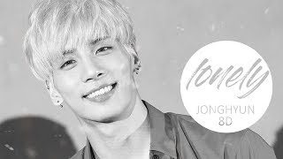 Jonghyun(종현) - Lonely (ft.Taeyeon(태연)) [8D USE HEADPHONE] 🎧R.I.P