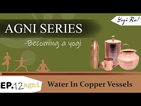 Agni Series: Water in Copper Vessels | Ep 12