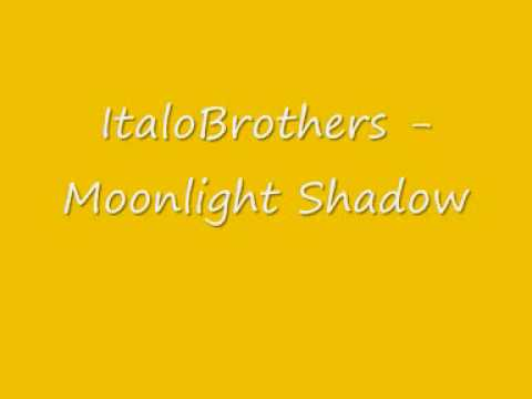 ItaloBrothers - Moonlight Shadow [Lyrics]