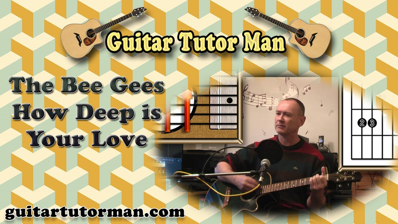 How Deep Is Your Love – The Bee Gees – Acoustic Guitar Lesson