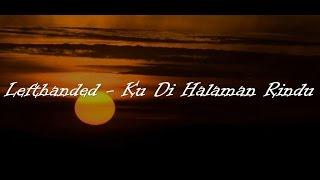 Lefthanded - Ku Di Halaman Rindu (lirik)