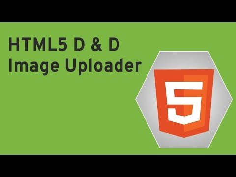 HTML5 Programming Tutorial | Learn HTML5 D and D Image Uploader - Introduction