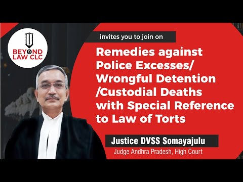 Law of Tort /Remedies against Police Excesses/ Wrongful Detention/Custodial Deaths: DVSS  Somayajulu
