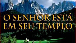 Download Lagu O Senhor está em Seu templo - N° 573 Mp3