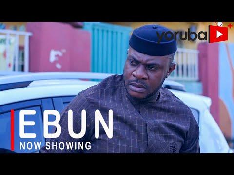 Ebun Latest Yoruba Movie 2021 Drama Starring Odunlade Adekola   Fathia Balogun   Kemi Korede