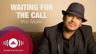 Video Irfan Makki - Waiting For The Call | Official Lyric Video MP3, 3GP, MP4, WEBM, AVI, FLV Juni 2018