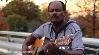 Ethiopian Mezmur 2016 Abitew Kebede Acoustic ( Unplugged )