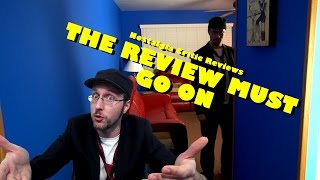 The Review Must Go On Review - Nostalgia Critic