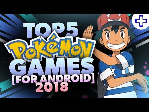 TOP 5 POKEMON GAMES FOR ANDROID!!
