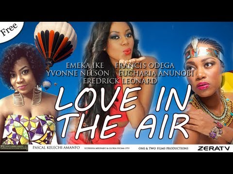 Love in the Air Part 1-A Nollywood and Ghallywood Movie