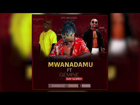 Mwanadamu - Say Sorry Ft Barnaba & Amin (Official Audio)