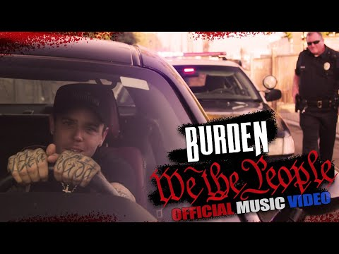 Burden - We The People (Official Music Video)