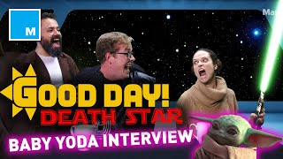 Episode I: BABY YODA Exclusive Interview | Good Day Death Star
