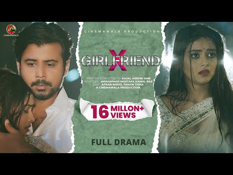 X GIRLFRIEND | By Kajal Arefin Ome | Ft. Afran Nisho & Tanjin Tisha | Bangla Natok 2019 | BANGLADESH