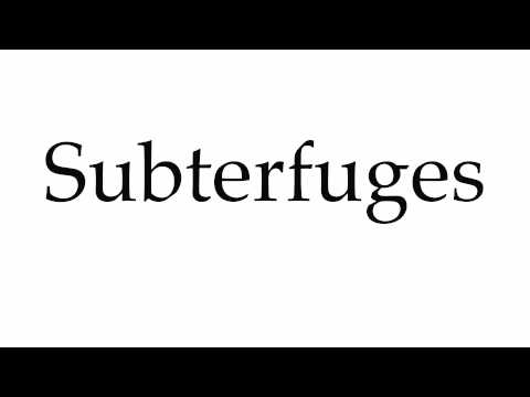 How to Pronounce Subterfuges