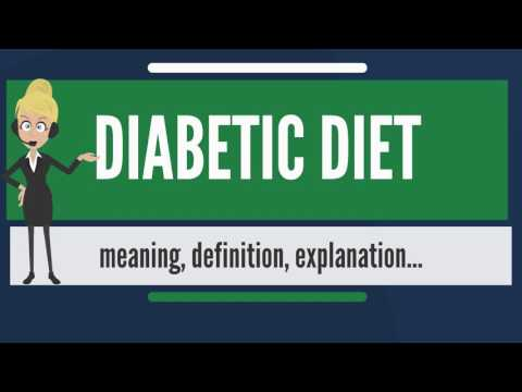 What is DIABETIC DIET? What does DIABETIC DIET mean? DIABETIC DIET meaning, definition & explanation
