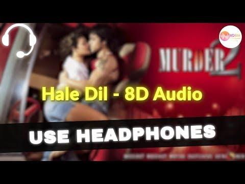 Hale Dil Tujhko Sunata [ 8D Audio ] Murder 2    Emraan Hashmi
