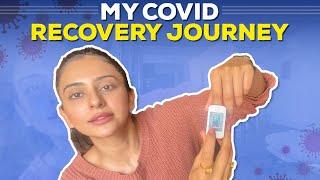 My Covid Recovery Journey   Rakul preet Singh
