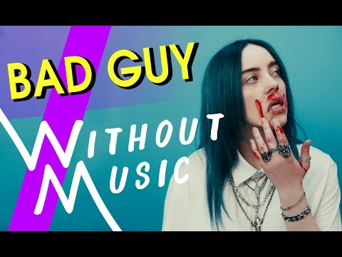 BILLIE EILISH - Bad Guy (#WITHOUTMUSIC Parody)