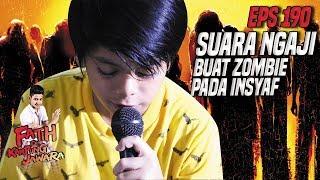 Luar Biasa Suara Ngaji Angga Buat Para Zombie Insyaf - Fatih Di Kampung Jawara Eps 190 PART 2