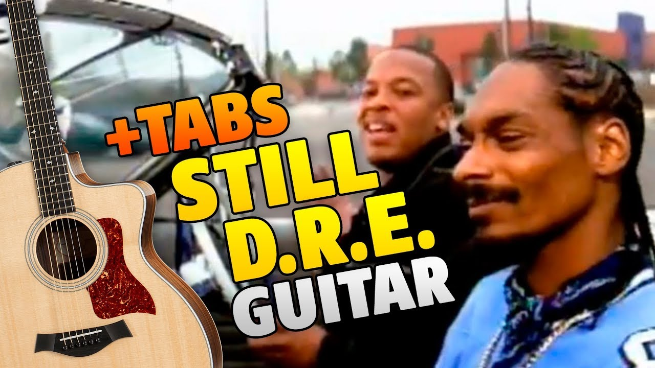 STILL DRE on acoustic guitar (fingerstyle guitar tabs)