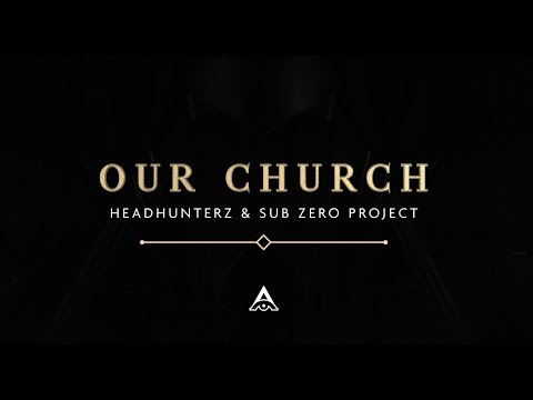 Headhunterz & Sub Zero Project - Our Church (Official Videoclip)