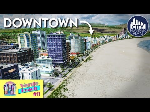 The Start of Downtown - Verde Beach (Vanilla Cities Skylines Build ep. 11)
