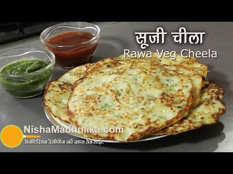 Sooji Cheela Recioe - Veg Rawa Cheela Recipe