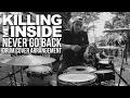 [STREET DRUM] Killing Me Inside - Never Go Back // Drum Cover Arrangement