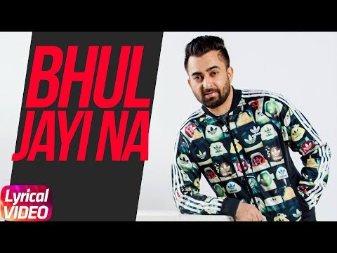 Bhul Jayi Na | Lyrical Video | Sharry Maan | Lates