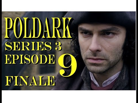POLDARK Series 3 FINALE Episode 9 RECAP | PoldarkDish | Emotional ending  | UK Version