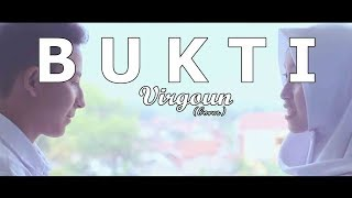 Video VIRGOUN - BUKTI (Cover) MP3, 3GP, MP4, WEBM, AVI, FLV Februari 2019