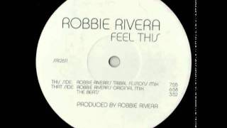 Video Robbie Rivera - Feel This (Robbie Rivera's Original Mix) MP3, 3GP, MP4, WEBM, AVI, FLV Desember 2017