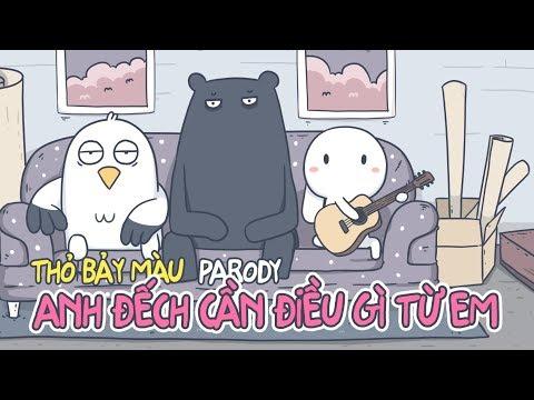 Anh Đếch Cần Gì Nhiều Ngoài Em (Parody) - Thỏ Bảy Màu| 7Colors Music Video - Thời lượng: 3:35.