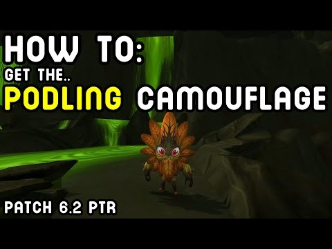 How To: Get the PODLING CAMOUFLAGE (WoD Patch 6.2 PTR)