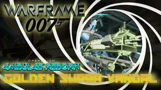 Live Broadcast #57 - Warframe the Gold Supra Vandal (Operation Ambulas Reborn)Sick and no face cam but I just had to show off my gold 007 themed new, I dunno what you call it, boss weapon? Thanks for tuning in!Subscribe for more live gaming! http://www.youtube.com/user/ZOMBIEHEADZoCOM?sub_confirmation=1