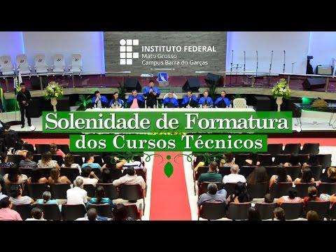 Solenidade de Formatura dos Cursos Técnicos do IFMT - Campus Barra do Garças