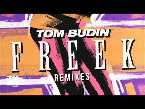 Tom Budin - Freek (Glover Remix)