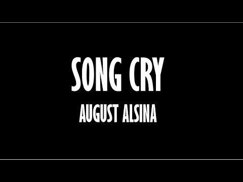 August Alsina- Song Cry (Lyric Video)