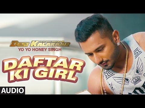 full song - Mere Daftar Daftar Daftar ki Girl Karti hai Ishaare Aksar...♪ Listen to Daftar Ki Girl Full Audio Song in the voice of Yo Yo Honey Singh. Click to share it on Facebook - http://bit.ly/Daftark...