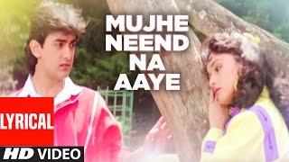 "Video ""Mujhe Neend Na Aaye"" Full Lyrical Video || DIL || Aamir Khan, Madhuri Dixit MP3, 3GP, MP4, WEBM, AVI, FLV September 2019"