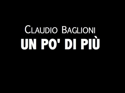 , title : 'CLAUDIO BAGLIONI / UN PO' DI PIÙ / LYRIC VIDEO'