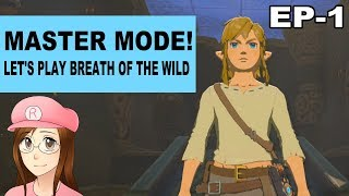 Master Mode! Let's Play The Legend of Zelda: Breath of the Wild! Episode 1!