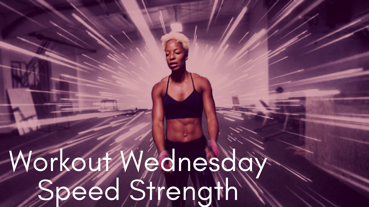 Workout Wednesday | Speed Strength