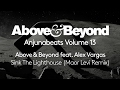 Above & Beyond feat. Alex Vargas - Sink The Lighthouse [Maor Levi Remix] (Volume 13 Preview)