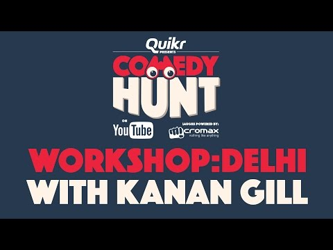 Comedy Hunt Workshop with Kanan Gill- Delhi