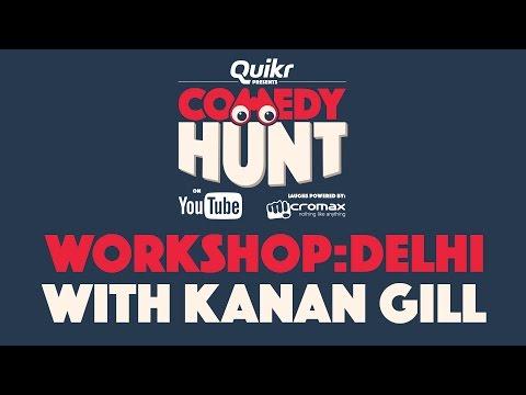 Comedy Hunt Workshop with Kanan Gill- Delhi