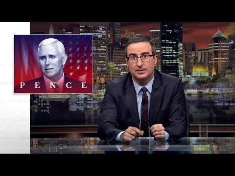 John Oliver on Vice President Mike Pence
